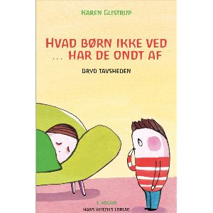 Bogen 'Hvad børn ikke ved ... har de ondt af' af Karen Glistrup